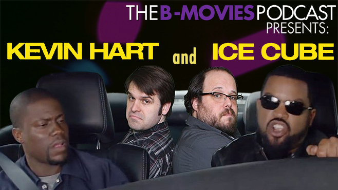 B-Movies Podcast Kevin Hart Ice Cube Ride Along