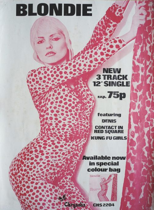 Poster For Blondie's 12-Inch singles 'Denis', 'Contact in Red Square' and 'Kung Fu Girls', February 1978, 42.5 x 30.4 cm, 16¾ x 12 in. Courtesy of The Mott Collection