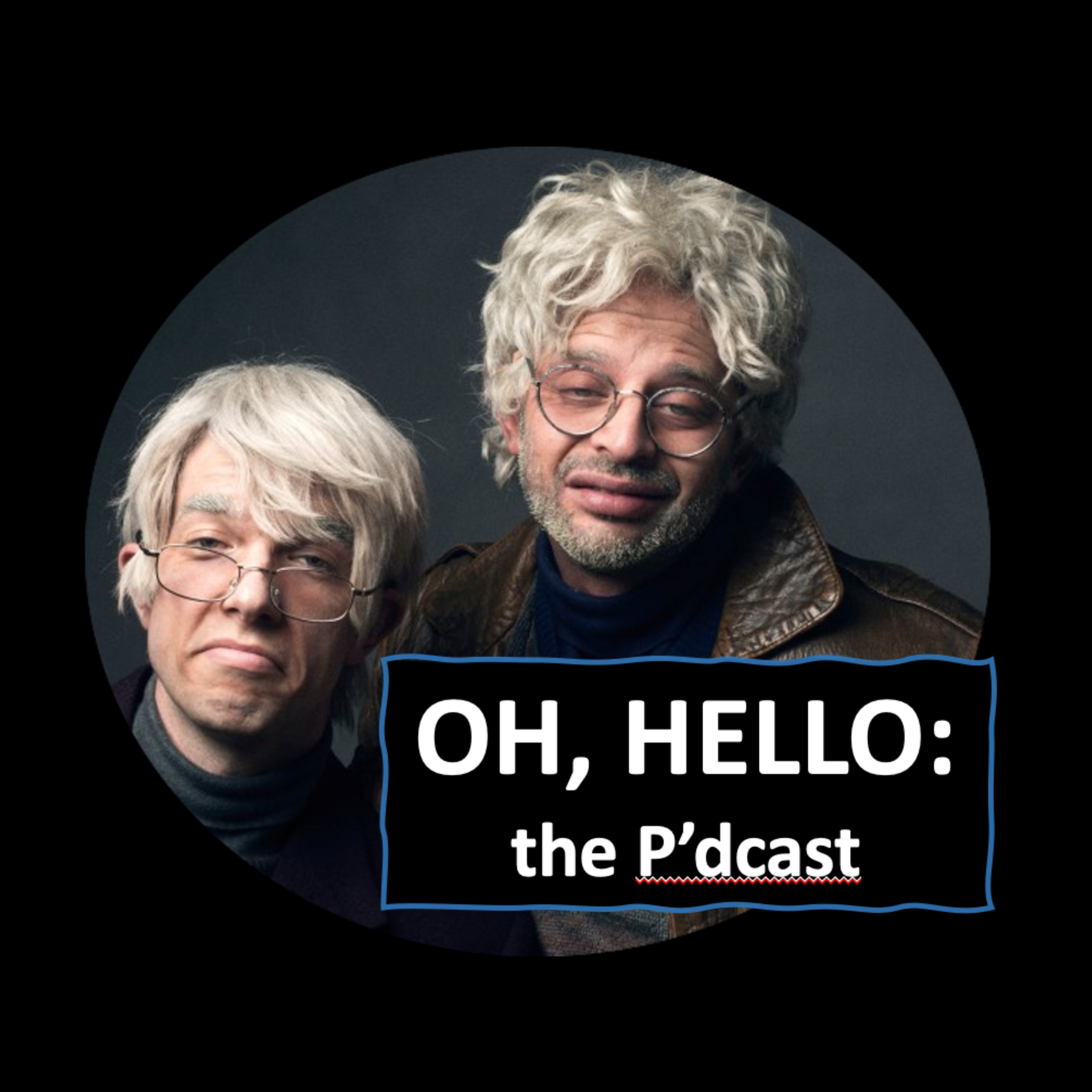7. Oh, Hello: The Podcast