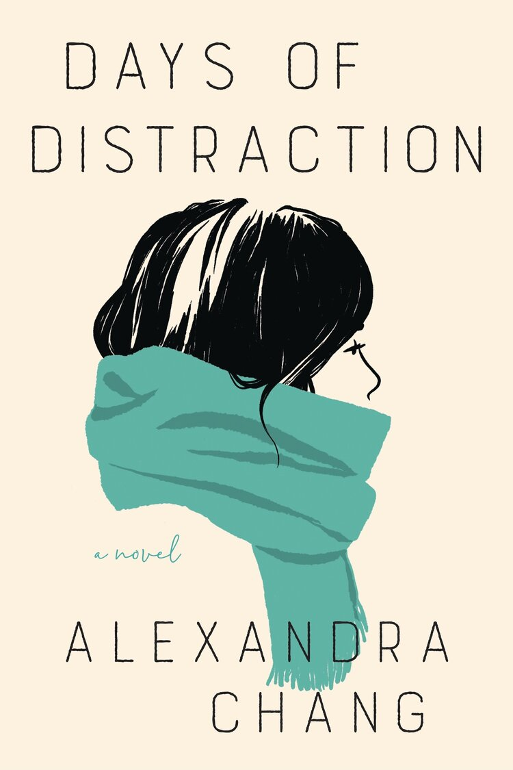 4. Days of Distraction by Alexandra Chang