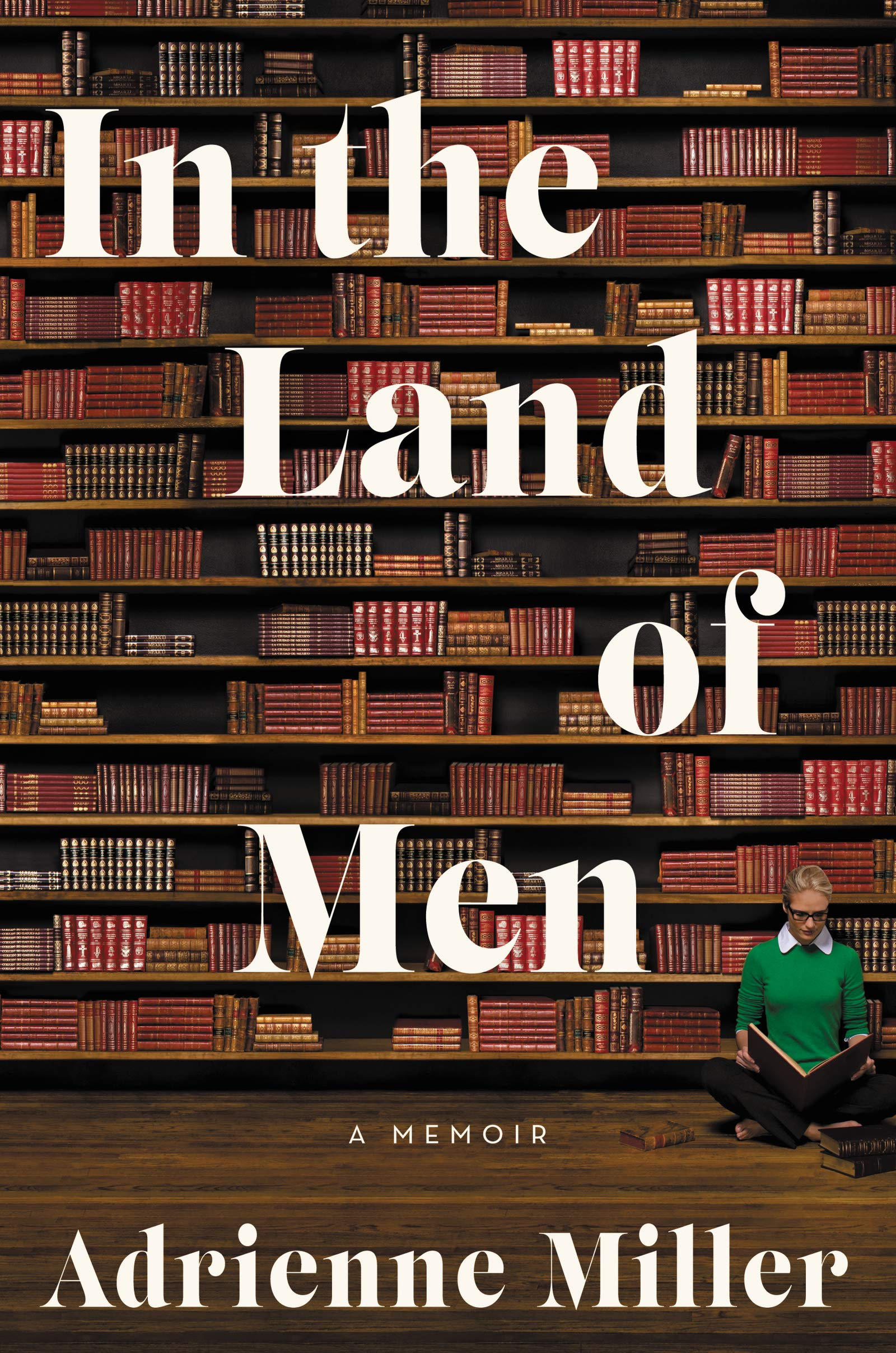 1. In the Land of Men by Adrienne Miller