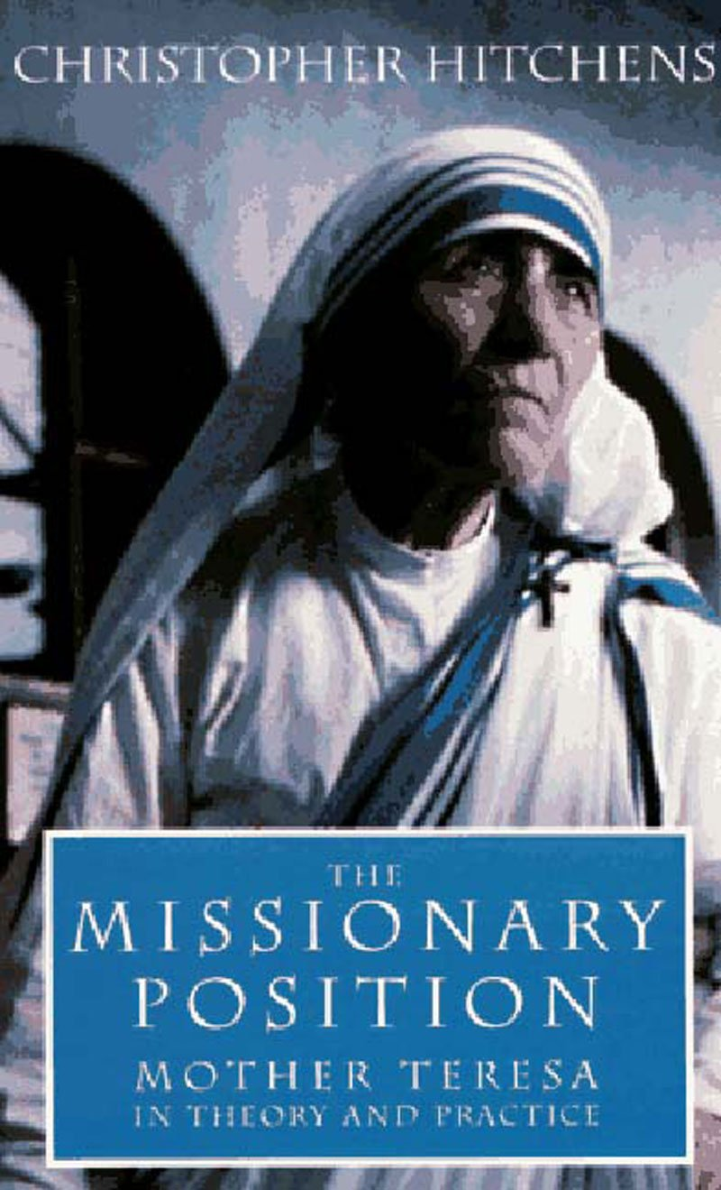 'The Missionary Position: Mother Teresa in Theory and Practice' by Christopher Hitchens