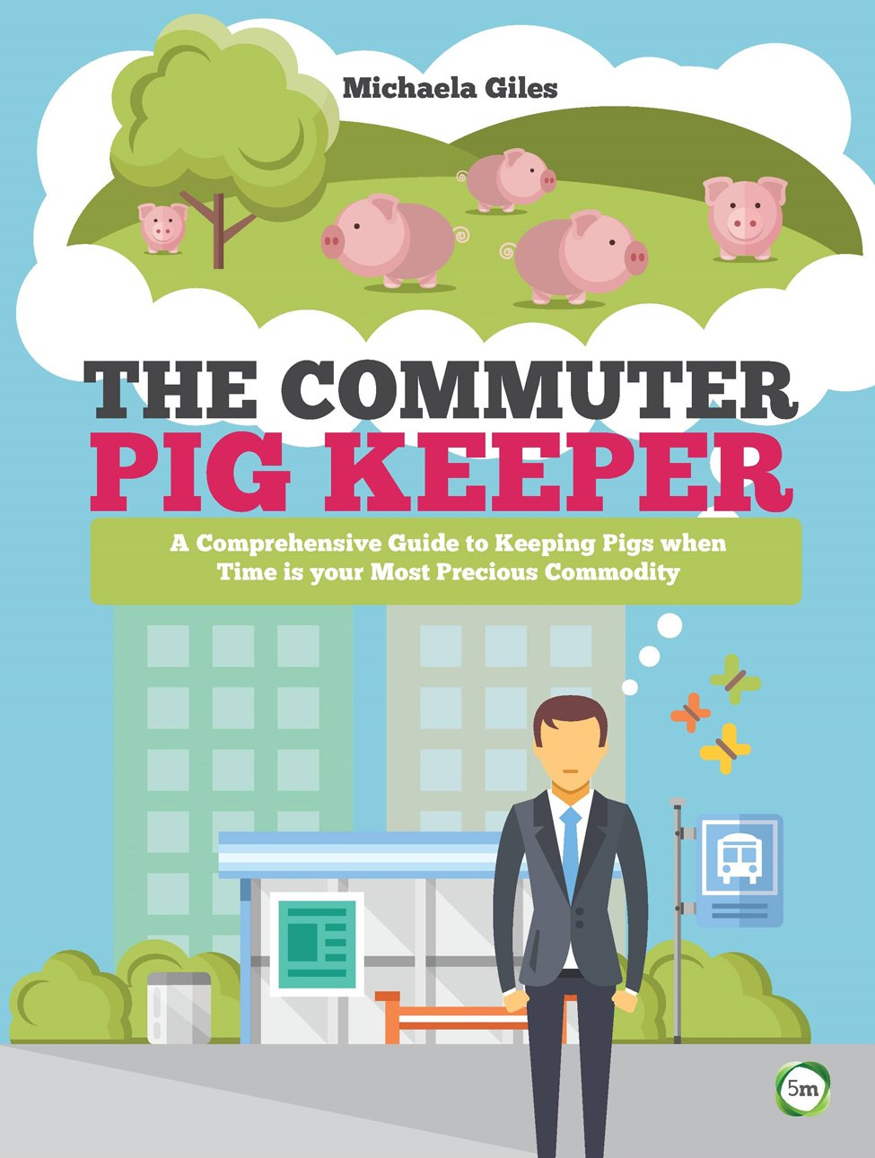 'The Commuter Pig Keeper' by Michaela Giles