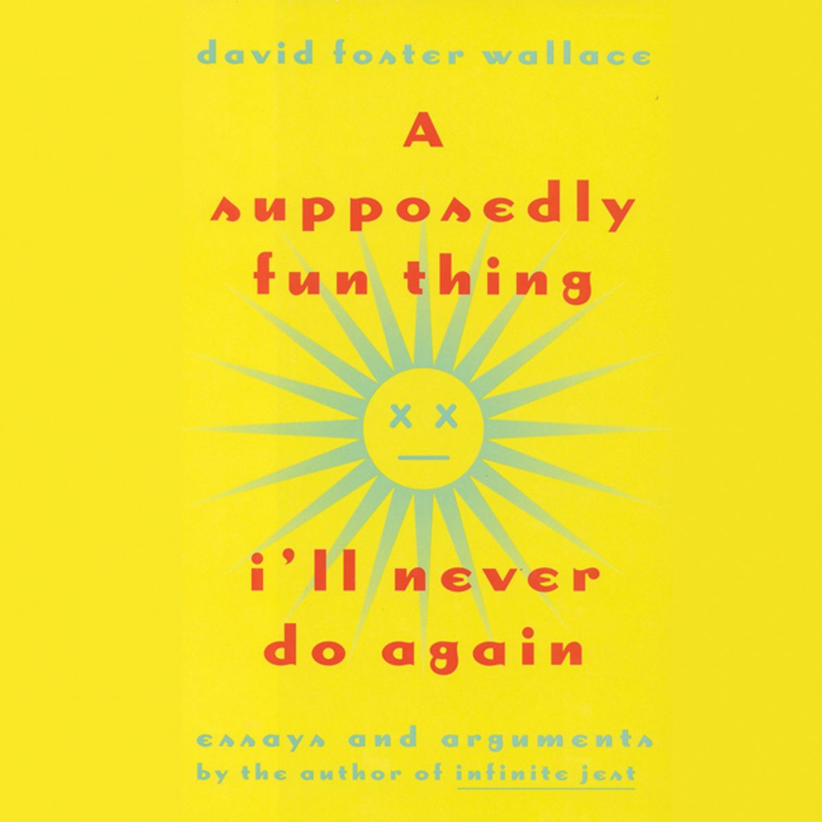 'A Supposedly Fun Thing I'll Never Do Again' by David Foster Wallace