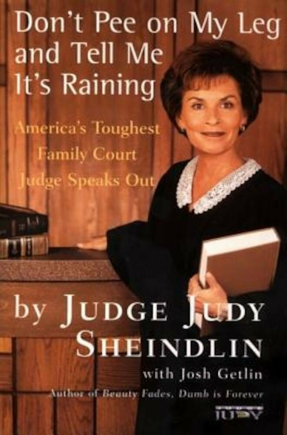 'Don't Pee on My Leg and Tell Me It's Raining' by Judy Sheindlin