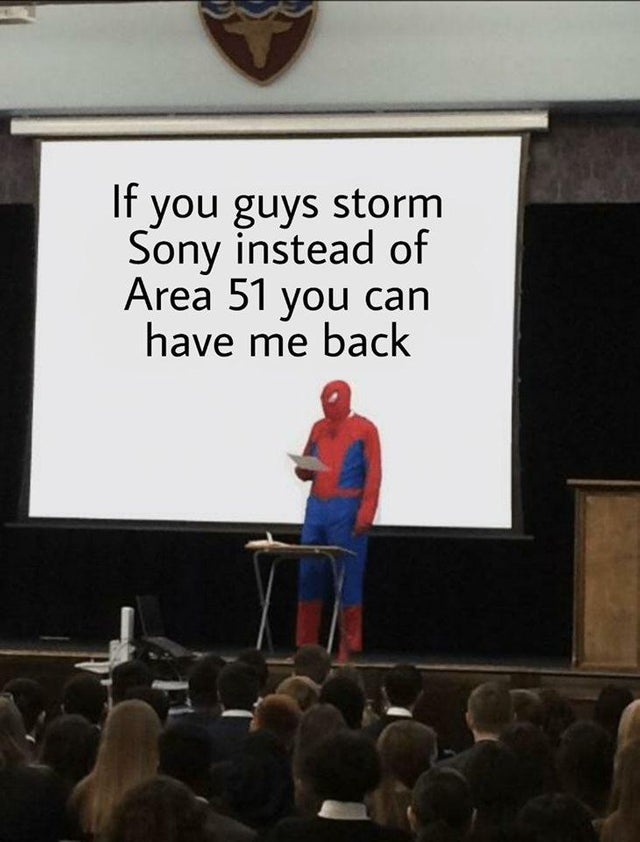 Forget Area 51, we should storm Sony.