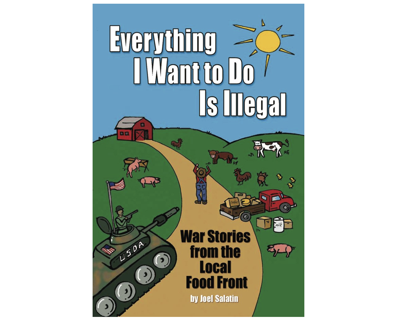 'Everything I Want to Do Is Illegal: War Stories From the Local Food Front'